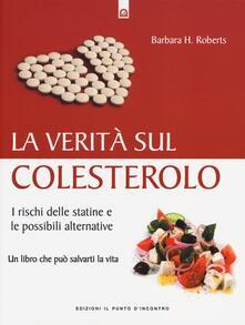 La verità sul colesterolo. I rischi delle statine e le possibili alternative
