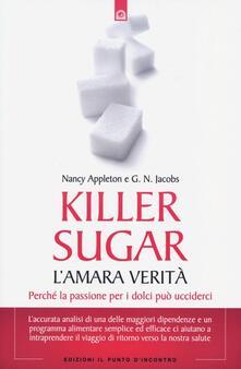 Winniearcher.com Killer sugar. L'amara verità. Perché la passione per i dolci può ucciderci Image