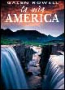 La mia America. Ediz. illustrata