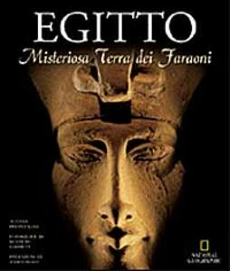 Egitto. Misteriosa terra dei faraoni. Ediz. illustrata