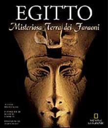 Filmarelalterita.it Egitto. Misteriosa terra dei faraoni. Ediz. illustrata Image