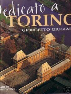 Dedicato a Torino. Ediz. illustrata