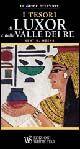 I tesori di Luxor e della valle dei Re. Ediz. illustrata