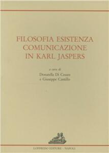 Filosofia, esistenza, comunicazione in Karl Jaspers