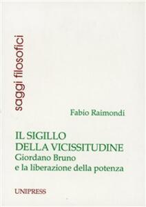 Il sigillo della vicissitudine. Giordano Bruno e la liberazione della potenza