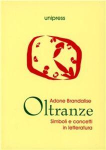 Libro Oltranze. Simboli e concetti in letteratura Adone Brandalise