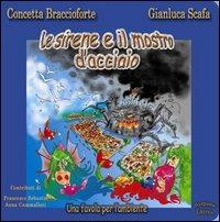 Le Le sirene e il mostro d'acciaio - Scafa Gianluca Baccioforte Concetta - wuz.it