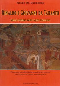 Rinaldo e Giovanni da Taranto nella storia dell'arte italiana. Il percorso pittorico di due grandi artisti tarantini fra tradizione bizantina e mondo gotico