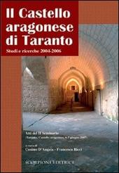 Il castello Aragonese di Taranto studi e ricerche 2004-2006