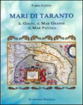 Mari di Taranto. Il Golfo, il mar Grande, il mar Piccolo