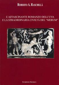 L' affascinante romanzo dell'uva e la straordinaria civiltà del «merum»