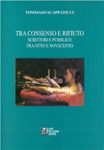 Tra consenso e rifiuto. Scrittori e pubblico tra Otto e Novecento