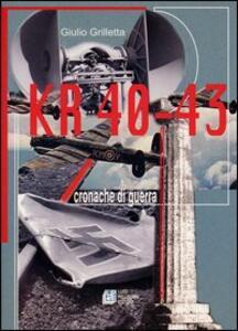 KR 40-43. Cronache di guerra