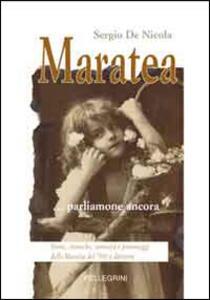 Maratea parliamone ancora. Storie, cronache, curiosità e personaggi della Maratea del '900 e dintorni