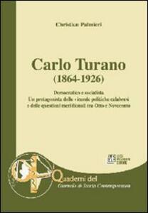 Carlo Turano (1864-1926). Democratico e socialista. Un protagonista delle vicende politiche calabresi e delle questioni meridionali tra Ottocento e Novecento