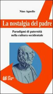 La nostalgia del padre. Paradigmi di paternità nella cultura occidentale