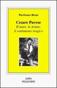 Cesare Pavese. Il mare, le donne, il sentimento tragico