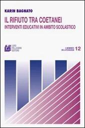 Il rifiuto tra coetanei interventi educativi in ambito scolastico
