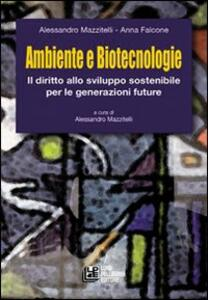 Ambiente e biotecnologie. Il diritto allo sviluppo sostenibile per le generazioni future