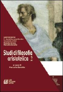 Studi di filosofia aristotelica. Vol. 2