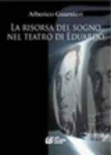 La risorsa del sogno nel teatro di Eduardo - Alberico Guarnieri - copertina