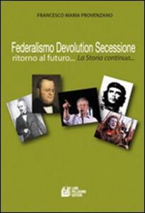 Federalismo, devolution, secessione. Ritorno al futuro...