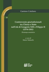 Controversie giurisprudenziali tra Chiesa e Stato nell'eta di Gregorio XIII e Filippo II (1578-1581) (rist. anast.)