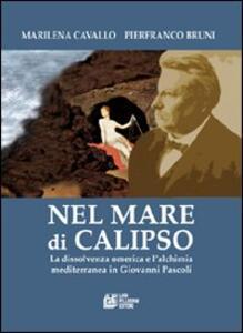 Nel mare di Calipso. La dissolvenza omerica e l'alchimia mediterranea in Giovanni Pascoli