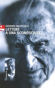 Lettere a una sconosciuta - Giovanni Michelucci - copertina