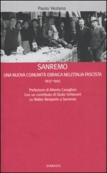 Sanremo. Una nuova comunità ebraica nell'Italia fascista 1937-1945 - Paolo Veziano - copertina
