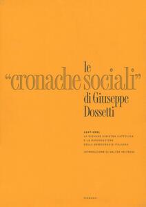 Le «Cronache Sociali» 1947-1951. Ristampa anastatica