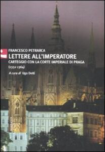 Lettere all'imperatore. Carteggio con la Corte imperiale di Praga (1351-1364)