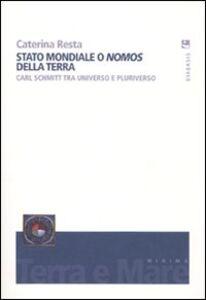 Stato mondiale o «nomos» della terra. Carl Schmitt tra universo e pluriverso
