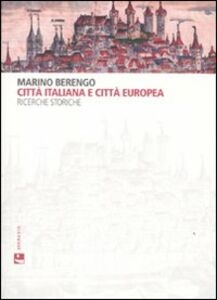 Città italiana e città europea. Ricerche storiche