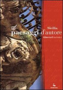 Paesaggi d'autore in Sicilia. Itinerari turistici