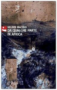 Da qualche parte in Africa