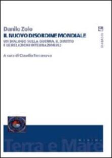 Il nuovo disordine mondiale. Un dialogo sulla guerra, il diritto e le relazioni internazionali - Danilo Zolo - copertina