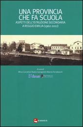 Una provincia che fa scuola. Aspetti dell'istruzione secondaria a Reggio Emilia (1962-2012)