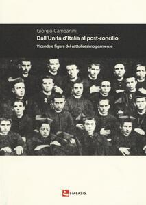 Dall'unità d'Italia al post-concilio. Vicende e figure del cattolicesimo parmense