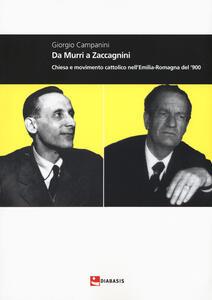Da Murri a Zaccagnini. Chiesa e movimento cattolico nell'Emilia-Romagna del '900
