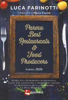 Parma 2020. Best restaurants & food producers. Guida alla (ri)scoperta di ristoranti, caffè, bar, pasticcerie e produttori virtuosi nella capitale della gastronomia e della food valley.pdf