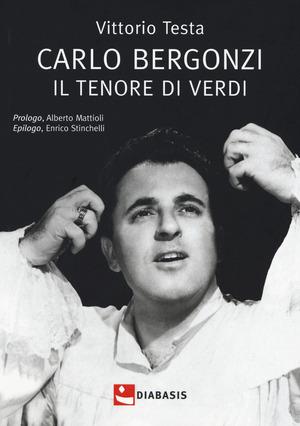 Carlo Bergonzi. Il tenore di Verdi