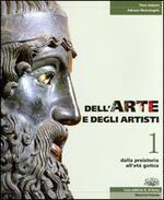 Dell'arte e degli artisti. Per le Scuole superiori. Con espansione online. Vol. 1: Dalla preistoria all'età gotica.