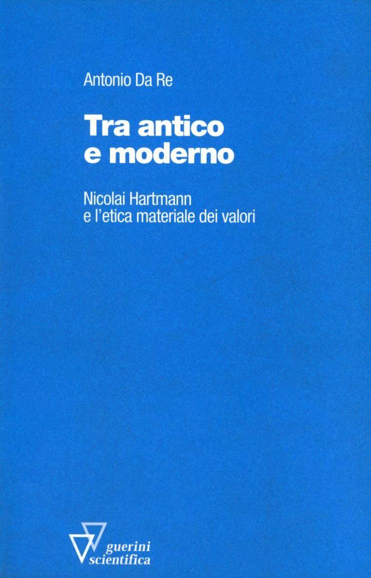 Tra antico e moderno. Nicolai Hartmann e l'etica materiale dei valori