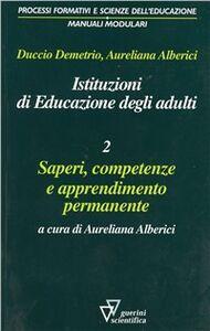 Istituzioni di educazione degli adulti. Vol. 2: Saperi, competenze e apprendimento permanente.