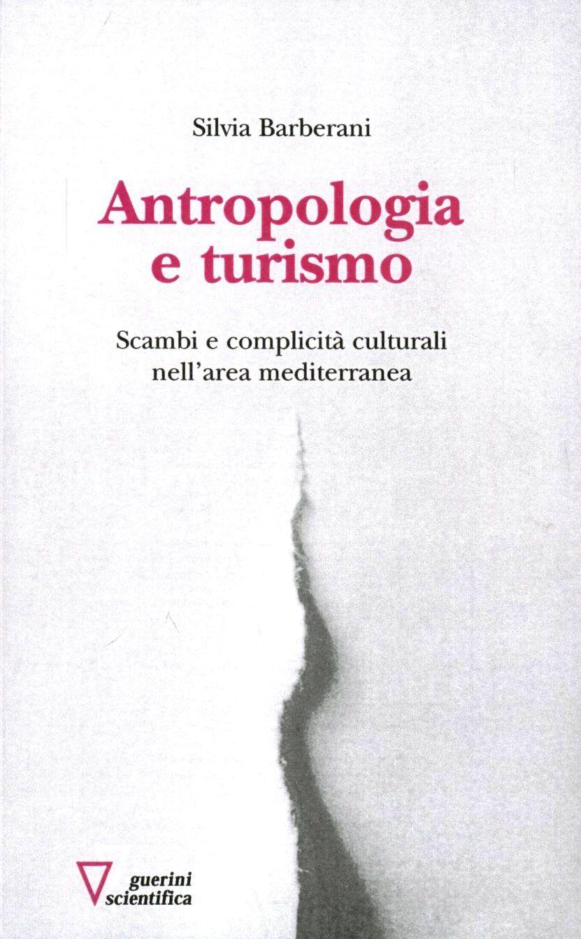 Antropologia e turismo. Scambi e complicità culturali nell'area mediterranea