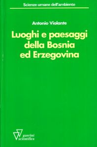 Luoghi e paesaggi della Bosnia ed Erzegovina