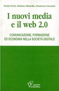 Libro Nuovi media e Web 2.0 Stefano Mizzella , Paolo Ferri , Francesca Scenini