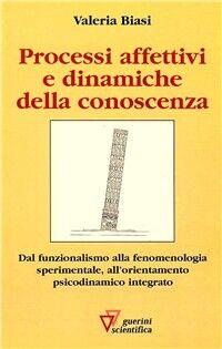 Processi affettivi e dinamiche della conoscenza