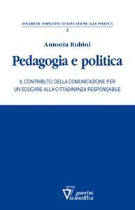 Pedagogia e politica. Il contributo della comunicazione per un educare alla cittadinanza responsabile